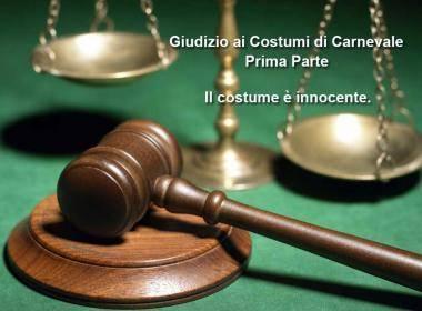 Giudizio ai Costume di Carnevale I - Il costume è innocente.